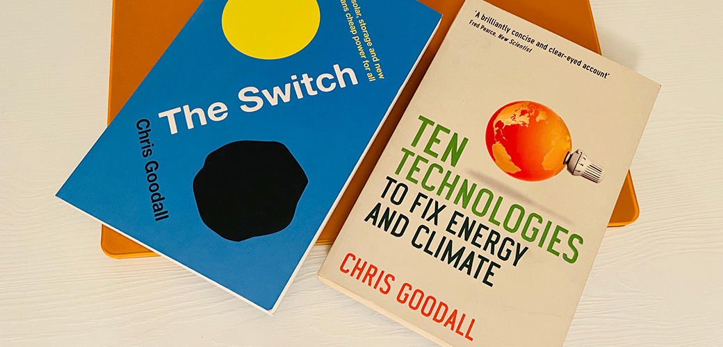"""Interview with Chris Goodall, author of """"Ten technologies to save the planet"""", """"The Switch"""" and """"What we need to do now"""""""