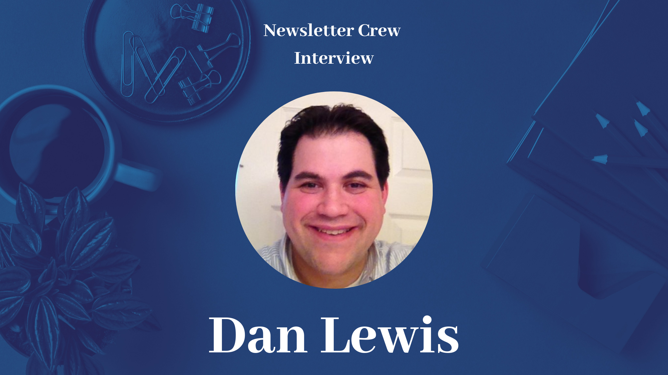 Daily trivia and 100,000 subscribers with Dan Lewis