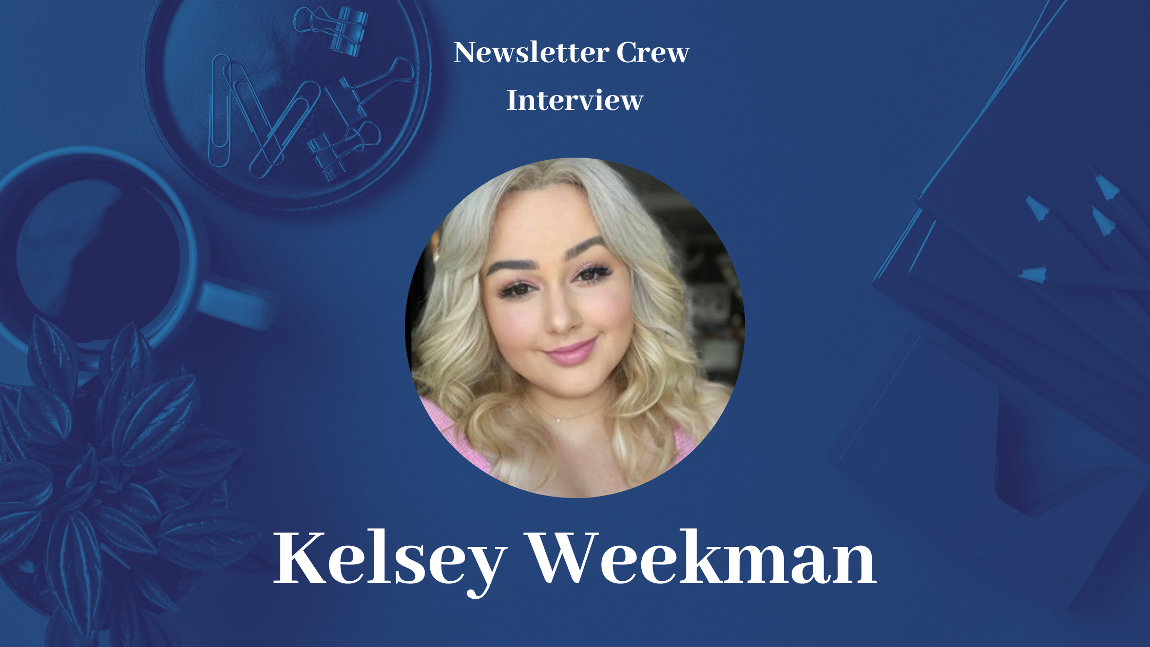 Writing Simply and Authentically with Kelsey Weekman