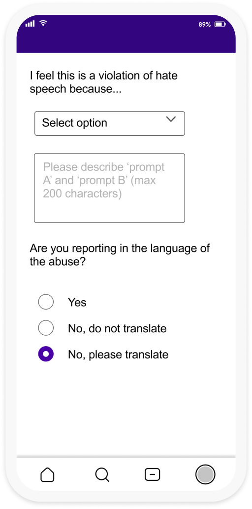 """A screenshot of Reporteroo featuring two user input questions. The first stating """"I feel this is a violation of hate speech because..."""" with the option for the user to select their response, followed by a free text field. The second input asks """"are you reporting in the language of the abuse?"""" with the user having the option to select """"yes, no do not translate"""" and """"no, please translate"""""""