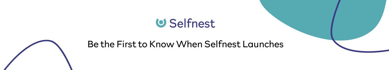 Selfnest Launching