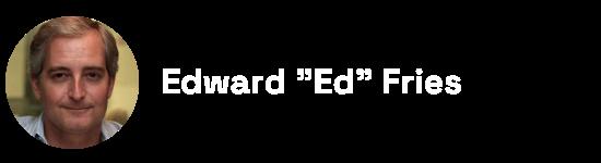 "Edward ""Ed"" Fries - ESTV Advisor"
