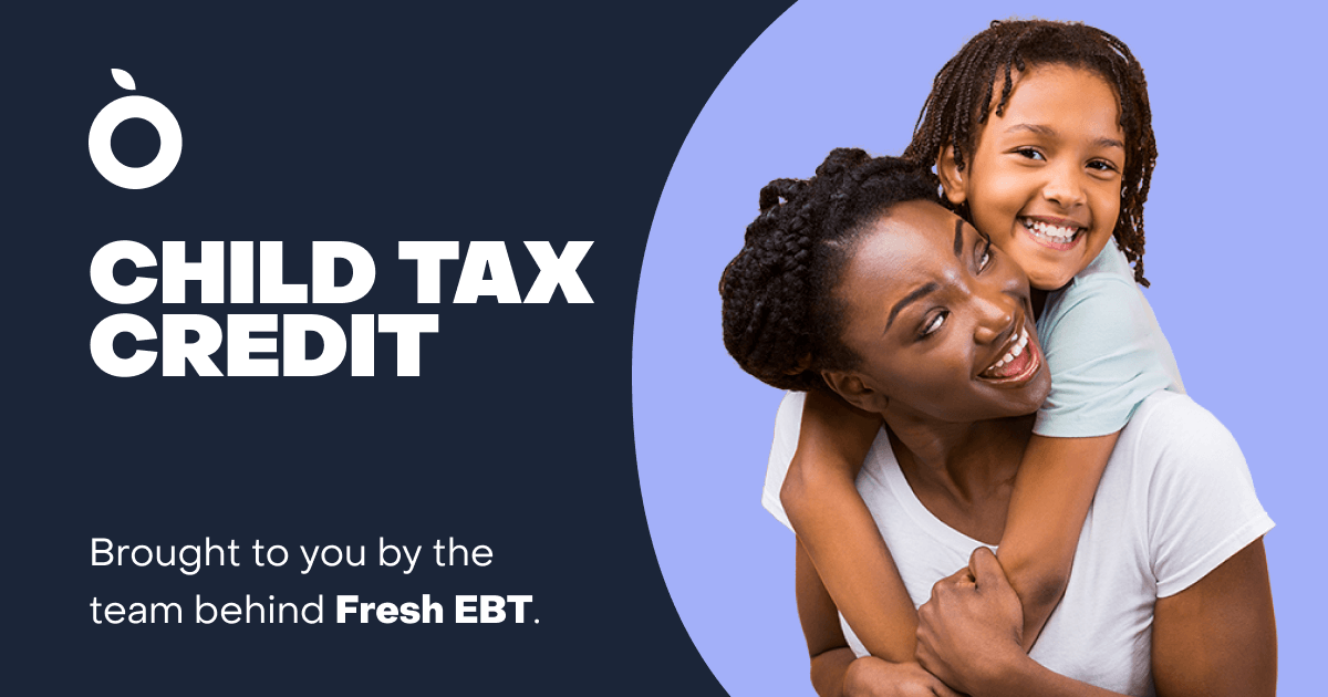 Child Tax Credit Brought To You By Fresh Ebt