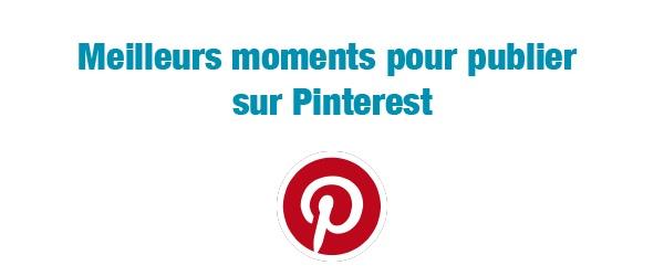 Quand publier sur Pinterest