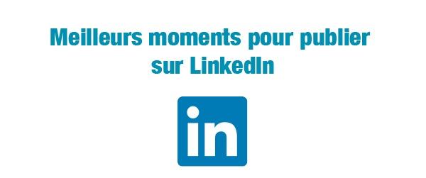 Quand publier sur LinkedIn