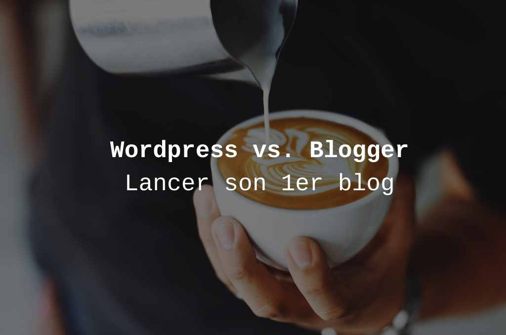 Blog Gratuit Wordpress Blogger