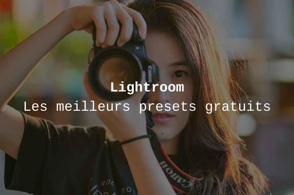 meilleurs presets Lightroom gratuits