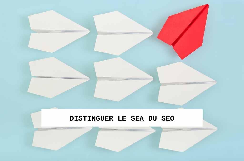 Distinguer le SEA du SEO