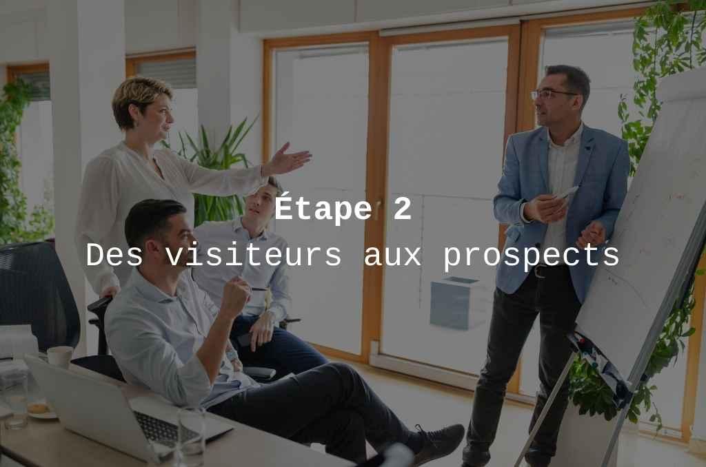 etape 2 convertir des visiteurs en prospects