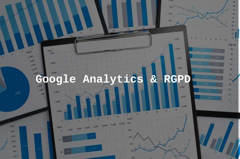 Google analytics et le réglement général pour la protection des données