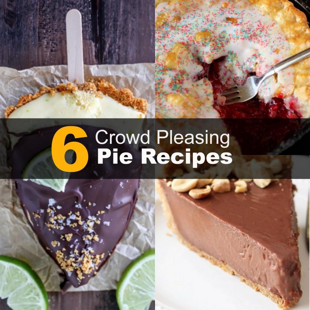 Crowd Pleasing Pie Recipes
