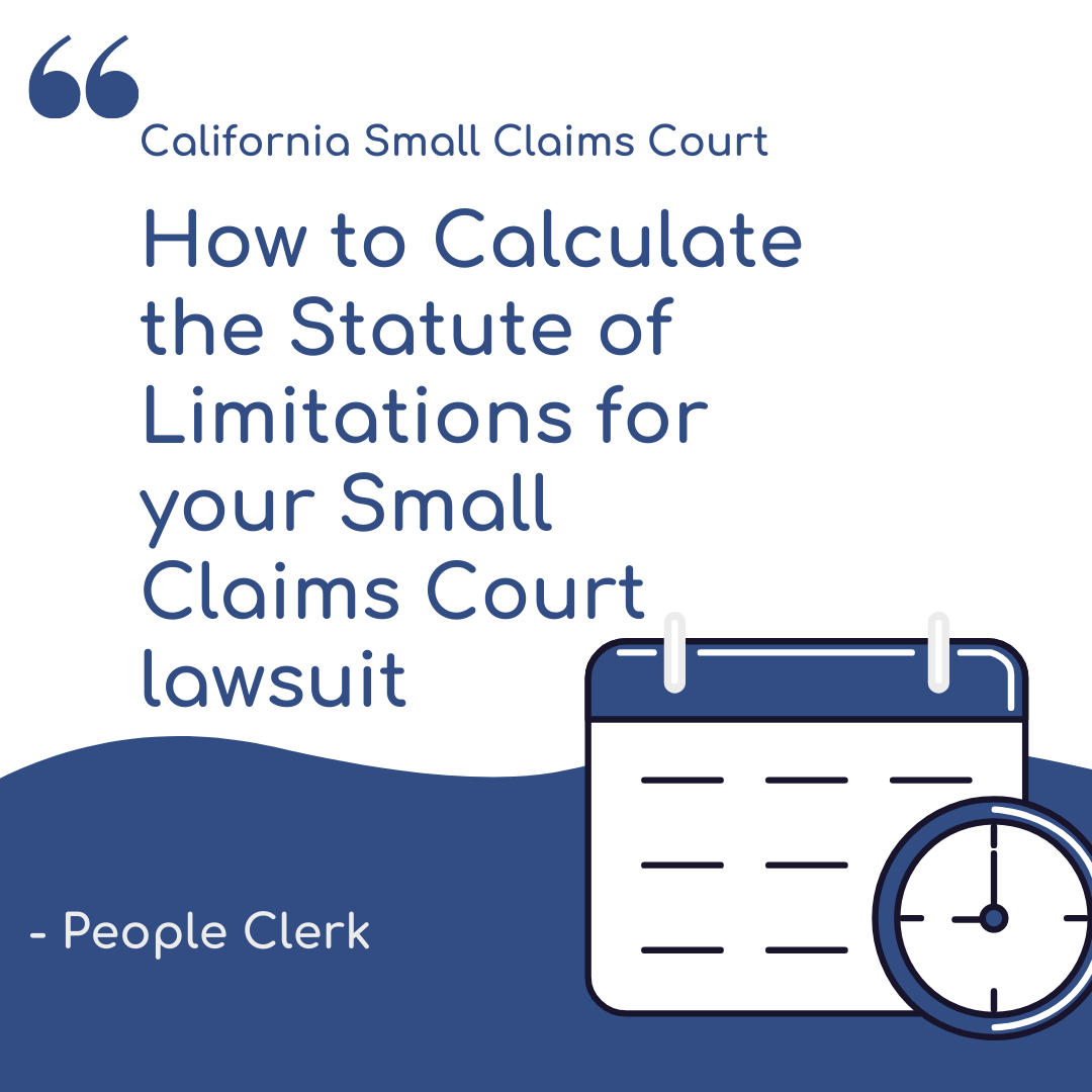How to Calculate the Statute of Limitations for your Small Claims Court lawsuit