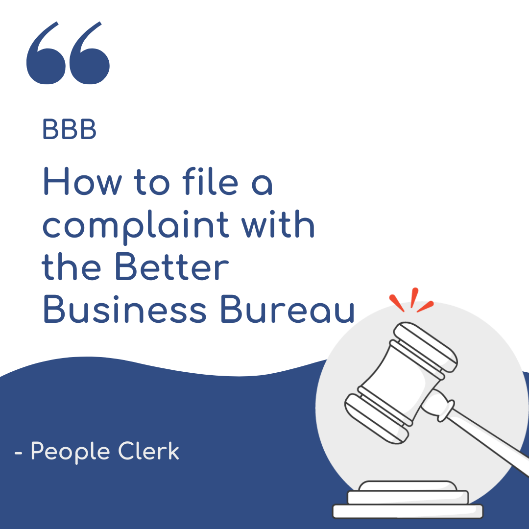 How to file a complaint with the Better Business Bureau (BBB)