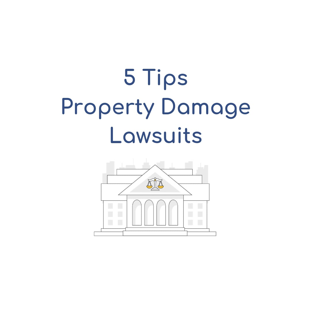 5 Tips When Suing Someone for Property Damage
