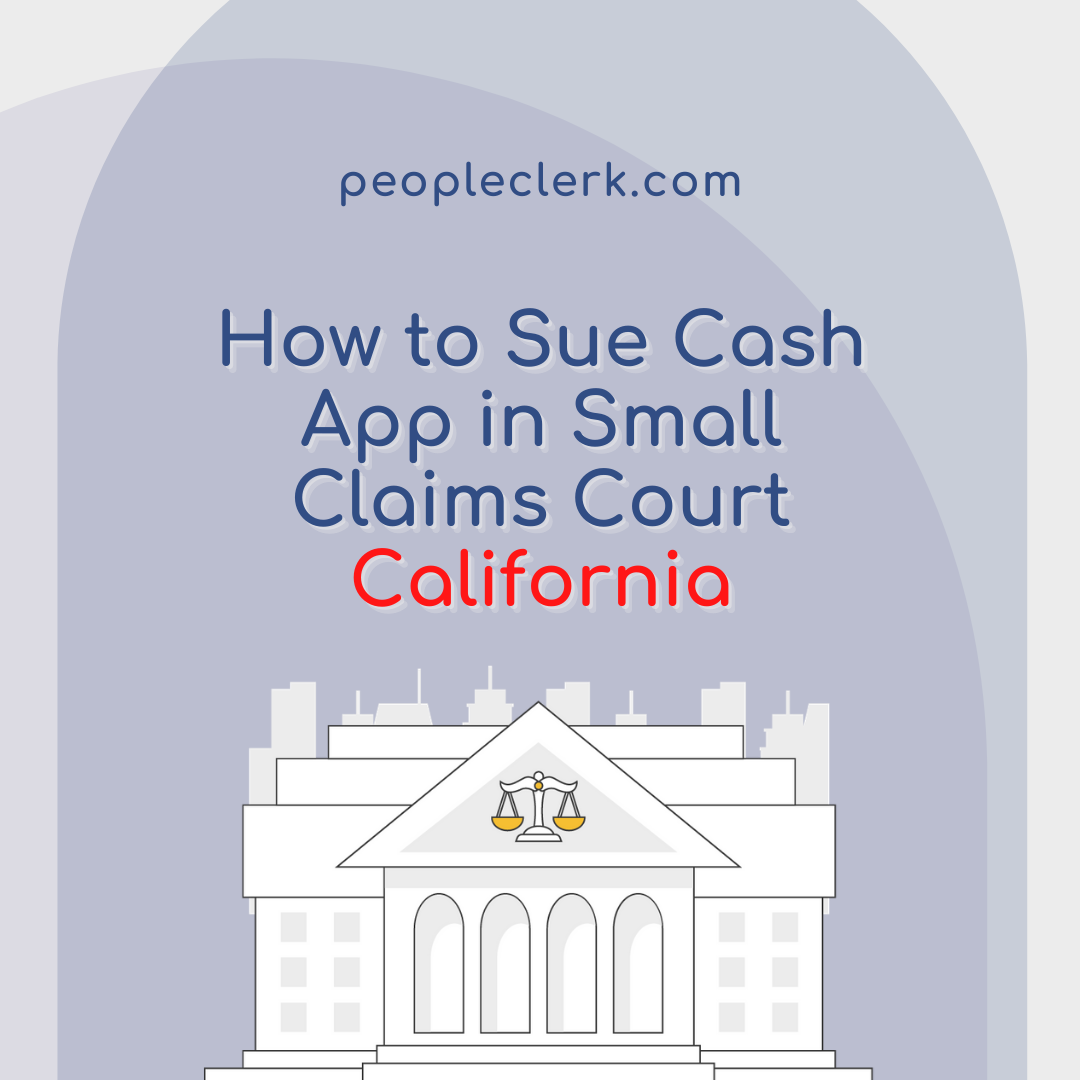 How to Sue Cash App in Small Claims Court- California