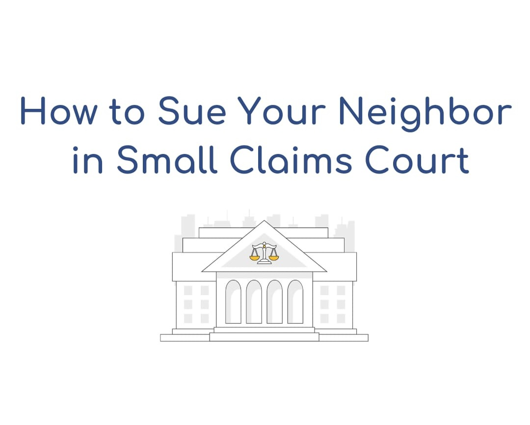 How to Sue Your Neighbor in Small Claims Court