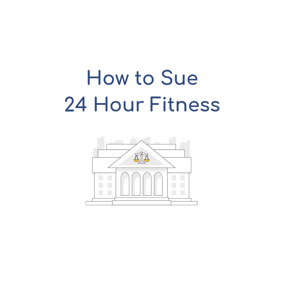 How To Sue 24 Hour Fitness