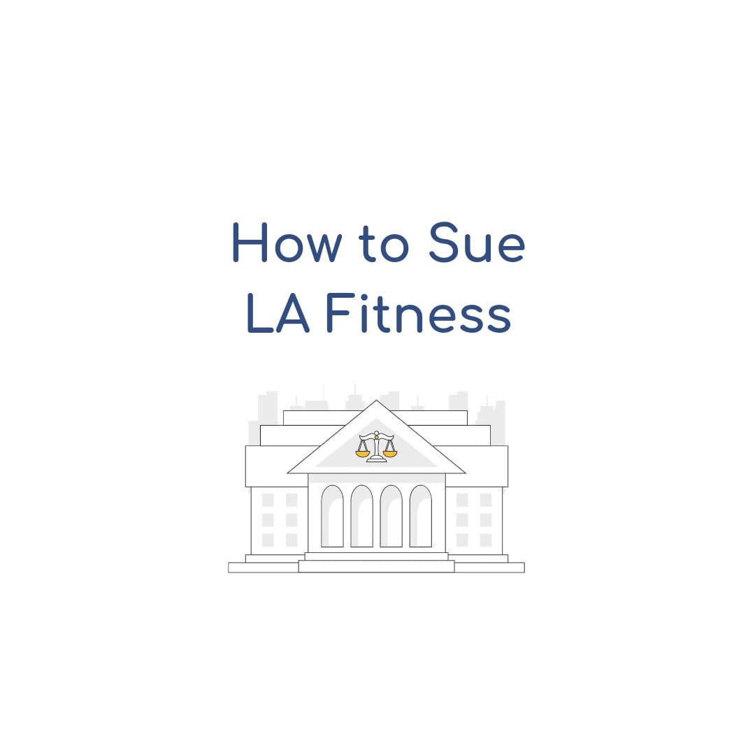How To Sue LA Fitness