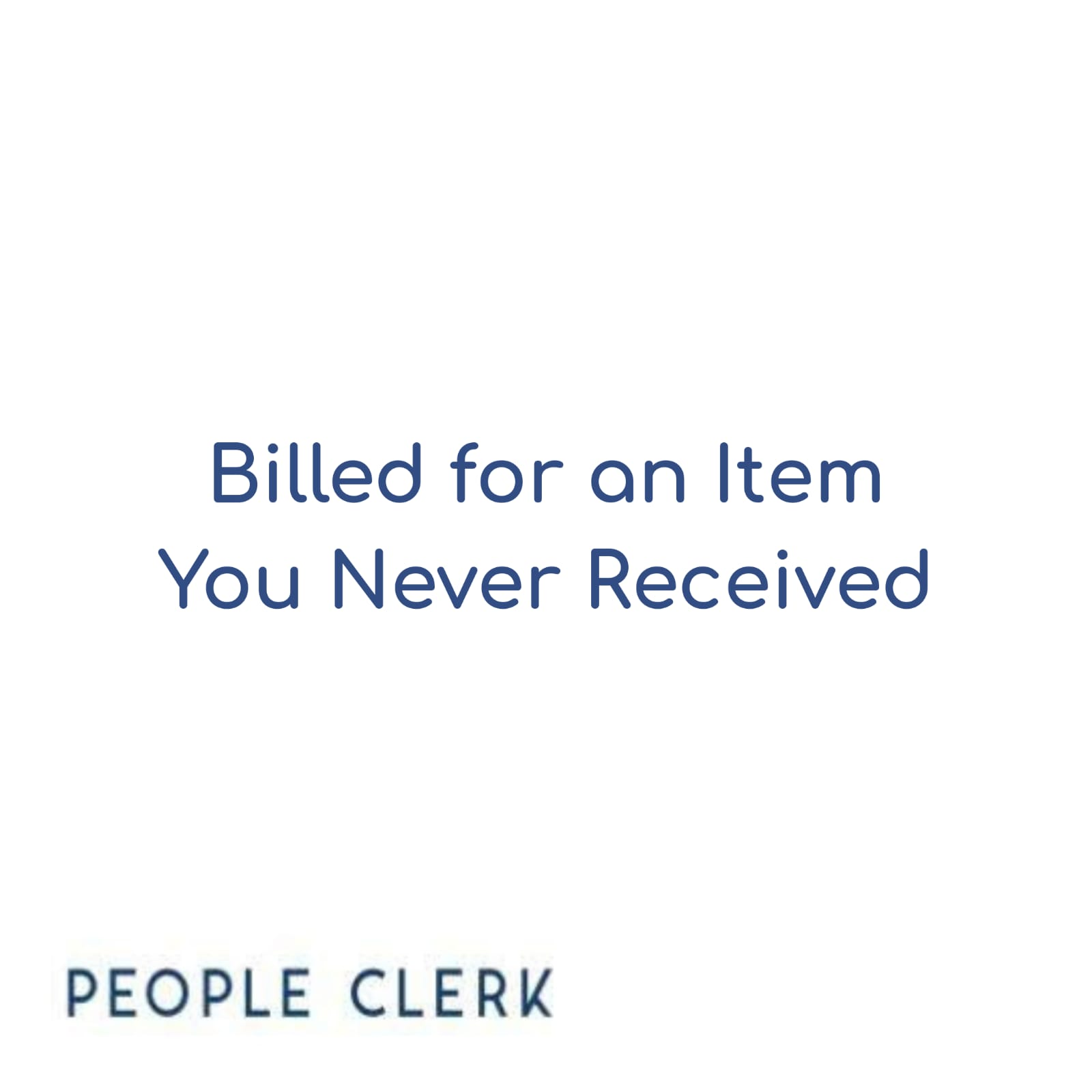Billed for an Item You Never Received