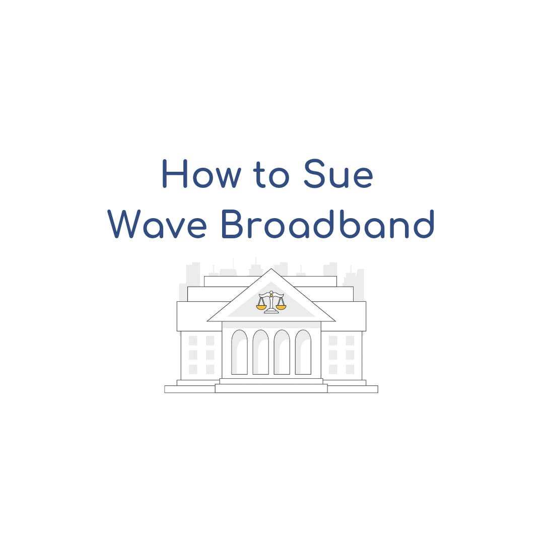 How to Sue Wave Broadband