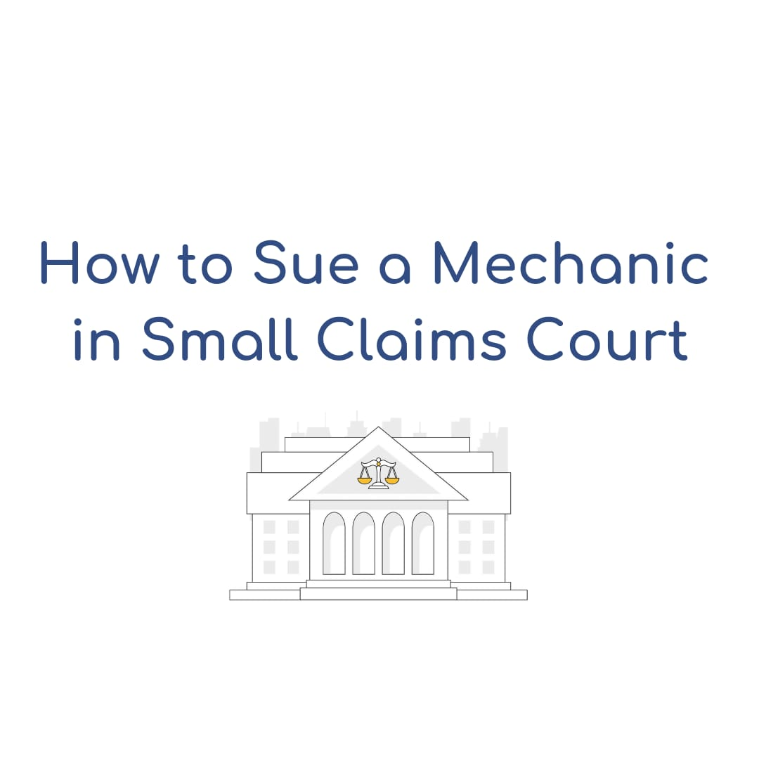 How to Sue a Mechanic in Small Claims Court - California