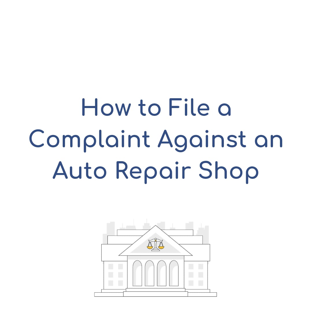 How to file a complaint against an auto repair shop