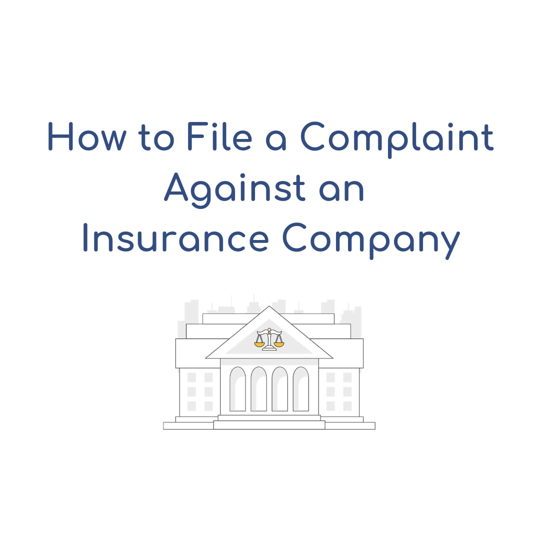 How to File A Complaint Against an Insurance Company
