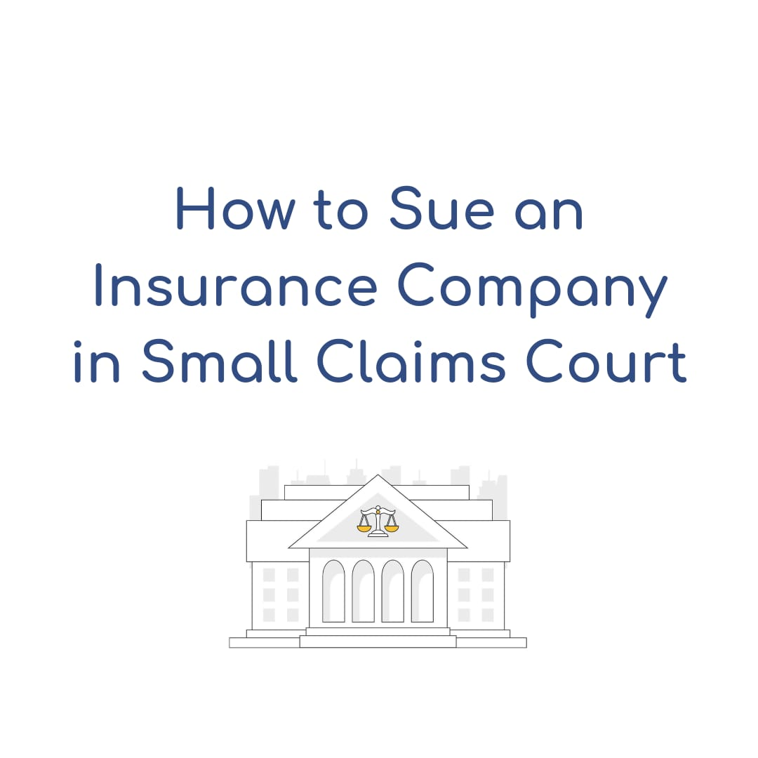 How to sue an insurance company in Small Claims Court- California