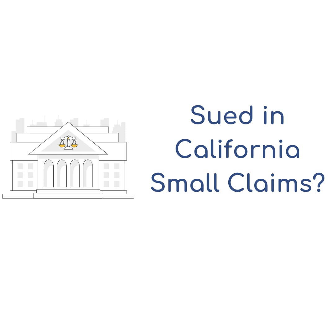 Sued in California Small Claims? How to prepare for the hearing.