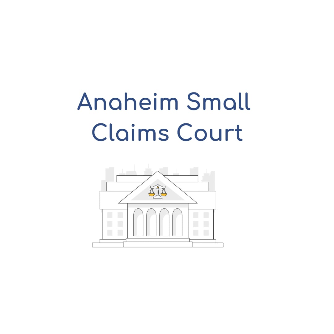 Anaheim Small Claims Court