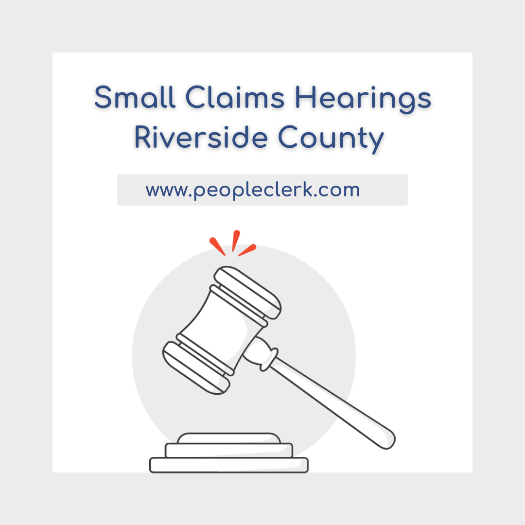 The Small Claims Hearing - Riverside County