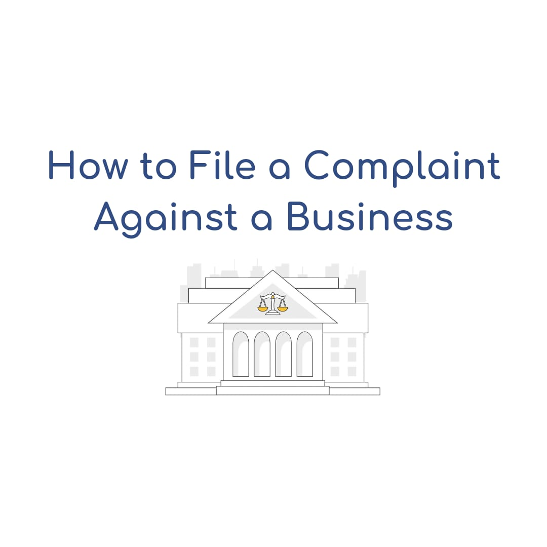 How to File A Complaint Against a Business