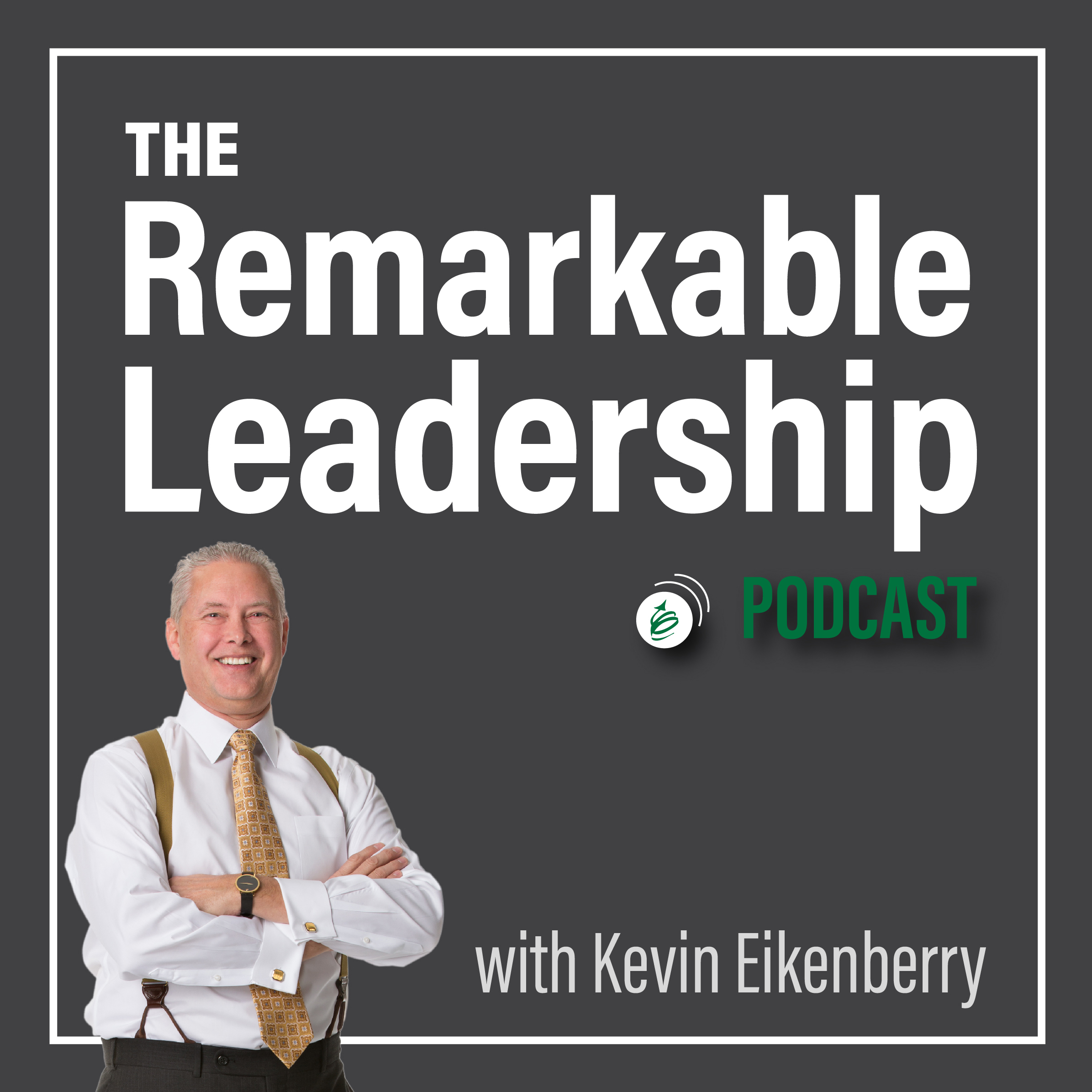 The Remarkable Leadership Podcast