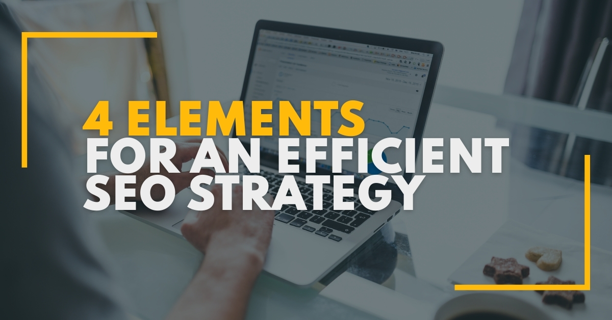 4 Elements of an Efficient SEO Strategy