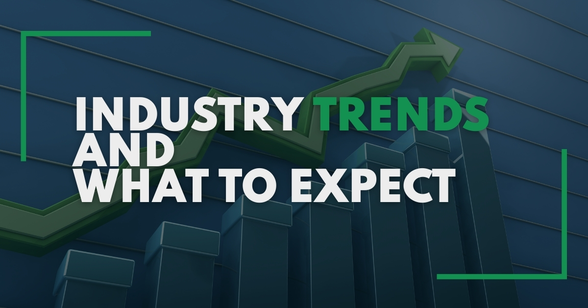 Industry Trends And What To Expect