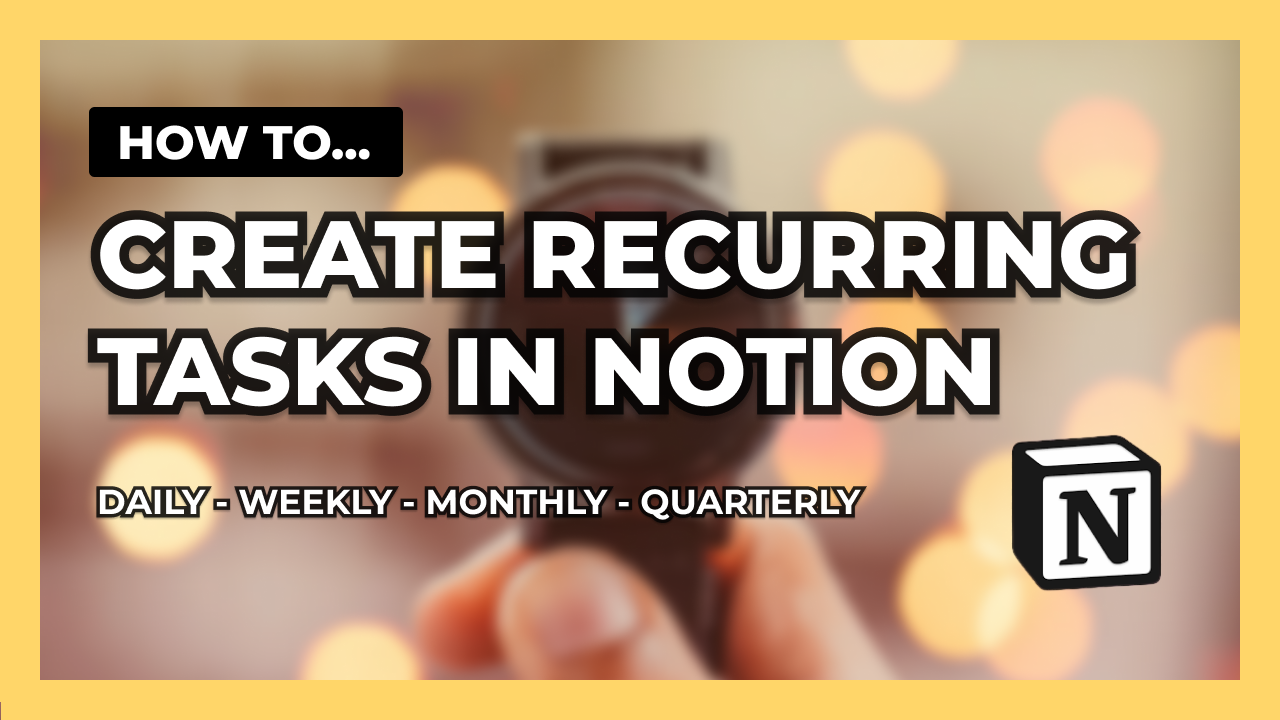 How to create recurring tasks in Notion (fun and easy!)