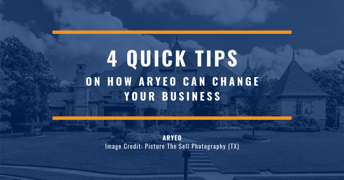 4 Quick Tips on How Aryeo Can Change Your Business
