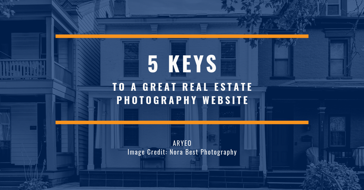 5 Keys to a Great Real Estate Photography Website