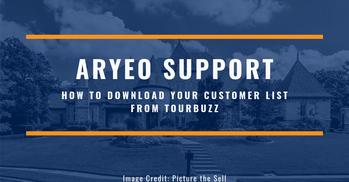 Aryeo is able to import a CSV (Excel) file of you customers that can be downloaded from your TourBuzz account. In this article, we will show you where to access this information and how to download it.