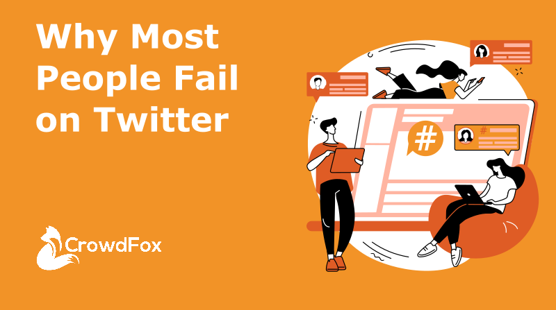 Why Most People Fail on Twitter