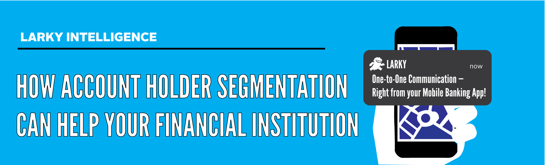 How account holder segmentation can help your financial institution