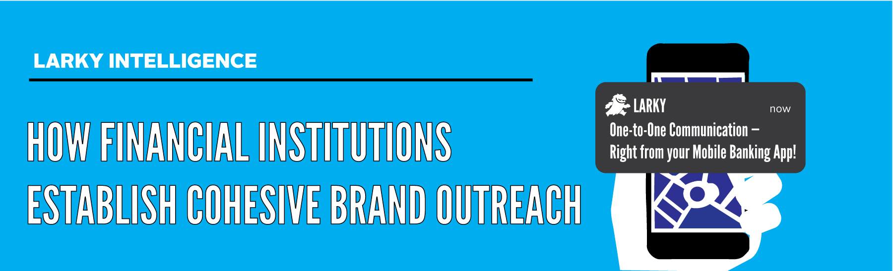 How Financial Institutions Establish Cohesive Brand Outreach