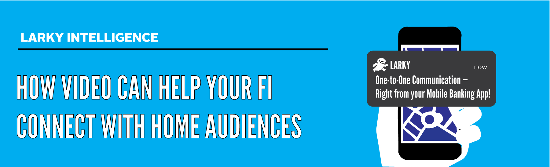 How Video Can Help Your FI Connect With Home Audiences