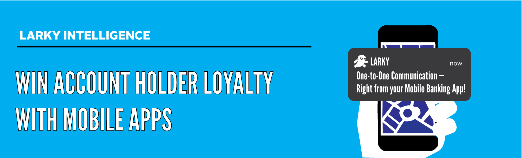 Win Account Holder Loyalty with Mobile Apps