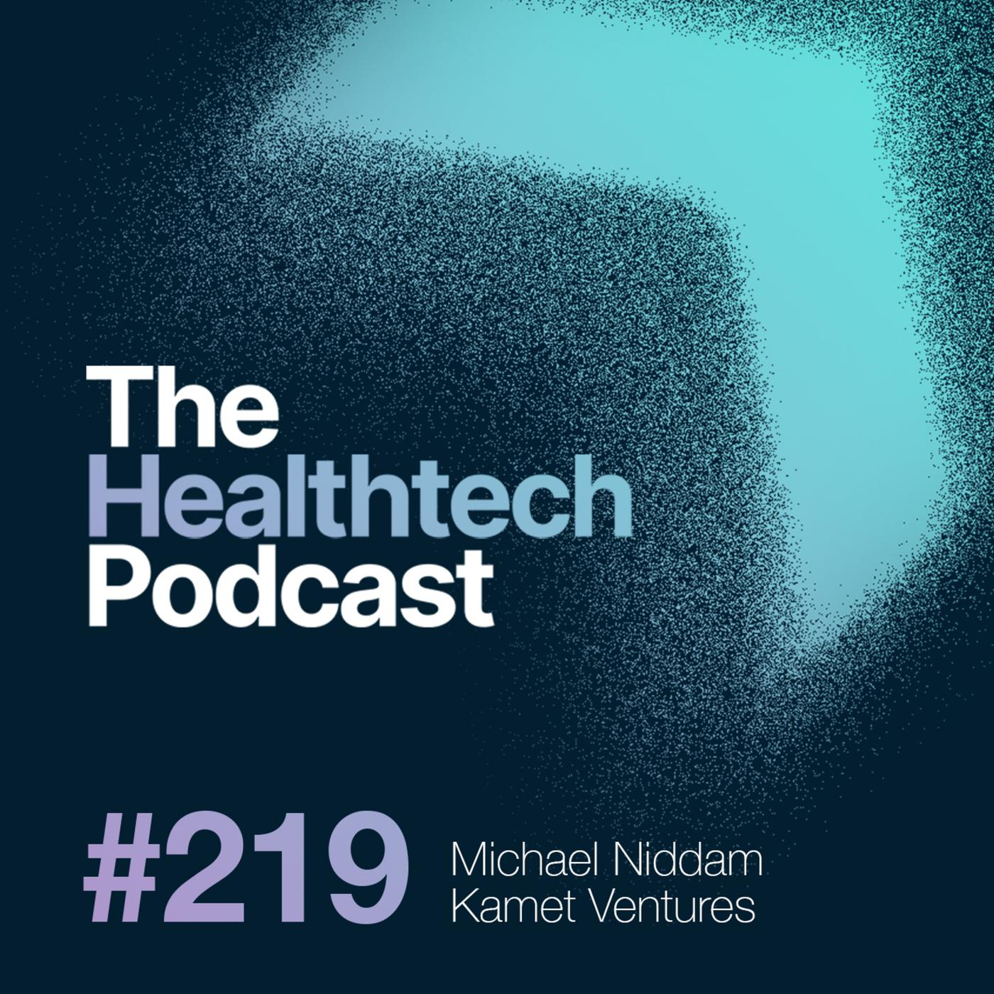 The HealthTech Podcast #219: The Story of Kamet Ventures with Co-Founder Michael Niddam