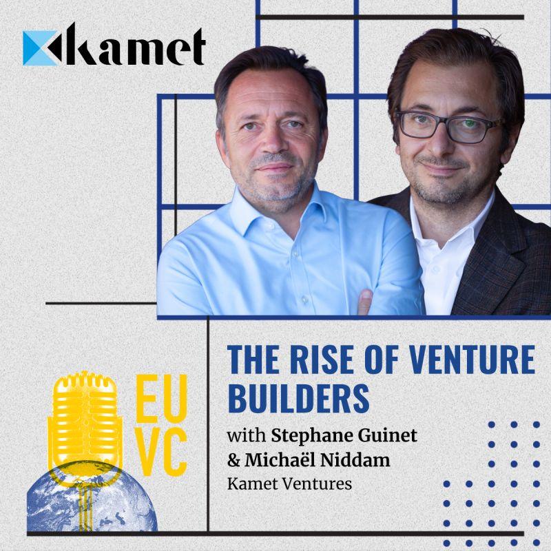 EUVC #26, Stephane Guinet & Michaël Niddam, Kamet Ventures