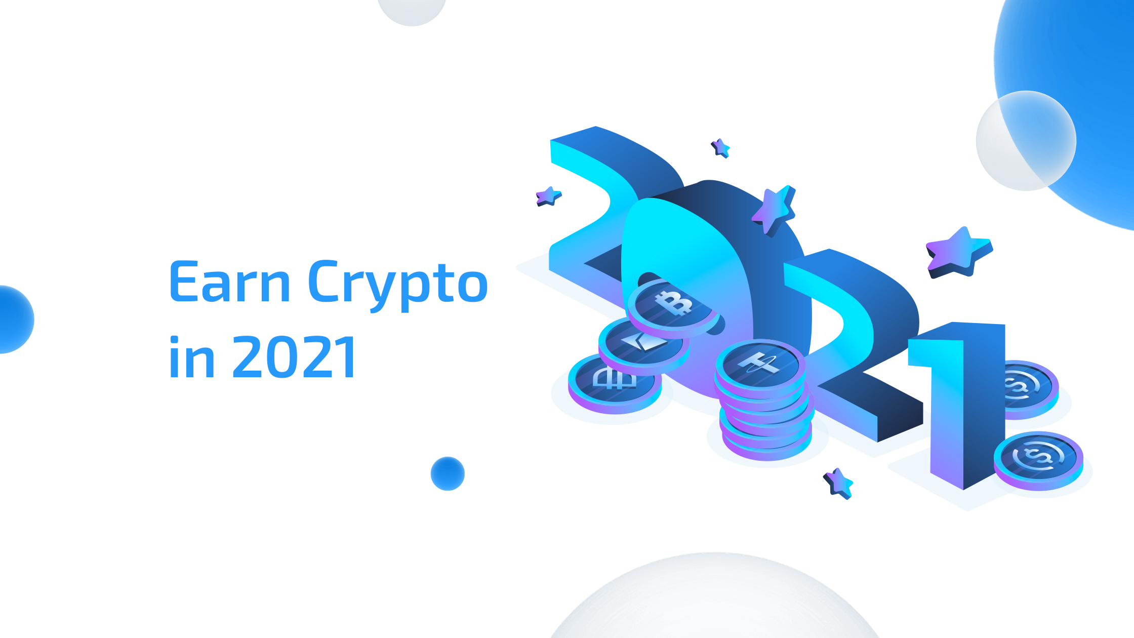 Earn Crypto: Top Ways to Get More Crypto in 2021