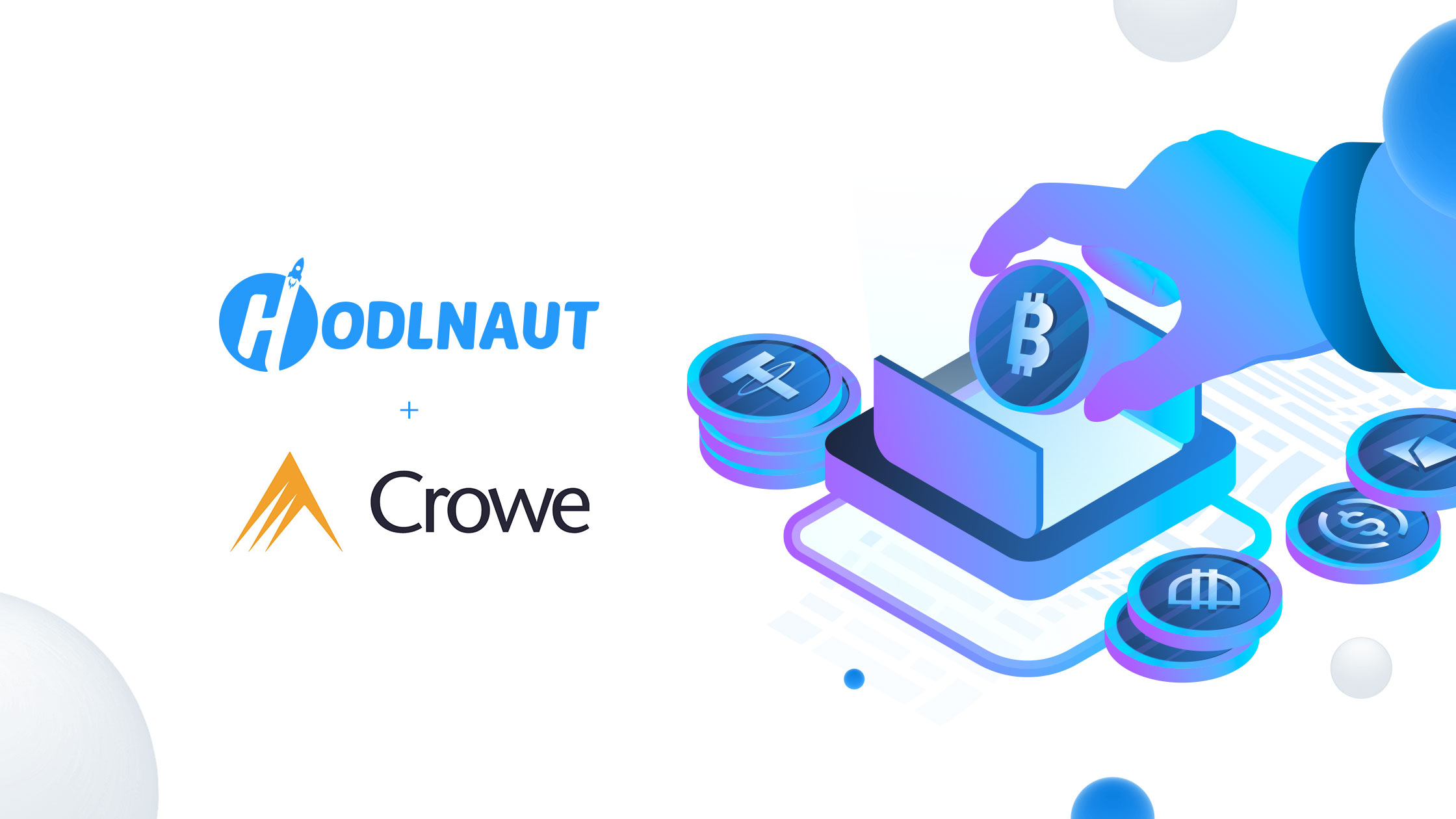Hodlnaut Announces Independent Verification of US$234M of Crypto Assets by Crowe Singapore