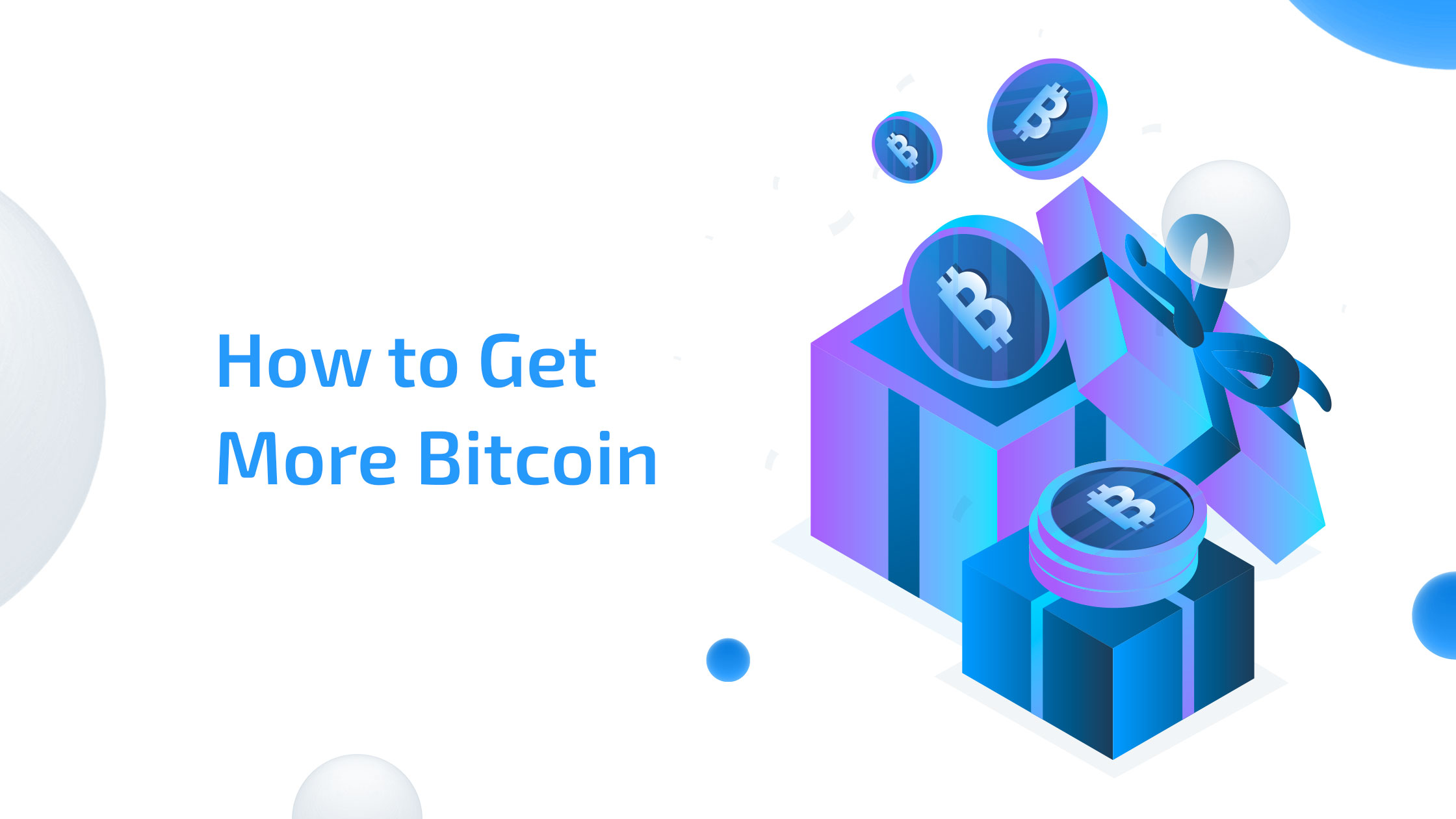 How to Get More Bitcoin with These 5 Methods