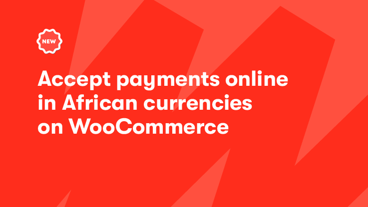 Accept payments from customers in Africa on Woocommerce with Klasha